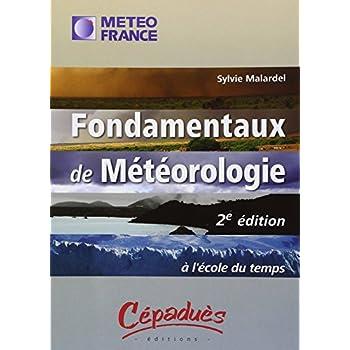 Fondamentaux de Météorologie - 2ème édition - A l'école du temps