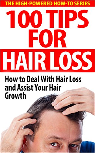 Pdf Download 100 Tips For Hair Loss How To Deal With Hair Loss And Assist Your Hair Growth Hair Loss Hair Growth Alopecia Grow Hair Baldness Balding Read Online By Welsh Stanford