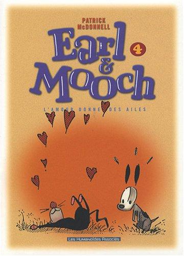 Earl & Mooch, Tome 4 : L'amour donne des ailes