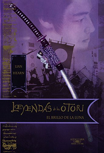 El brillo de la luna (Leyendas de los Otori 3) por Lian Hearn