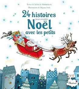 24 histoires pour attendre Noël avec les petits par [DE MATHUISIEULX, SYLVIE]