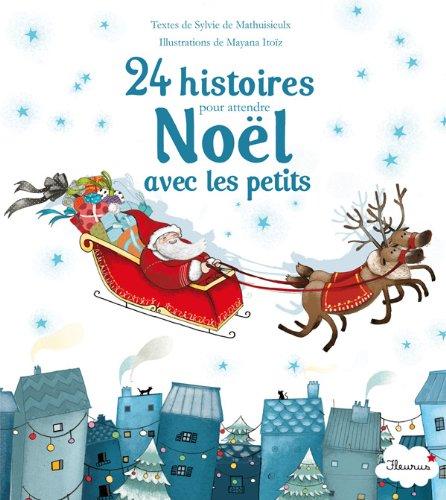 24 histoires pour attendre Noël avec les petits (Histoires à raconter pour les petits) par  SYLVIE DE MATHUISIEULX