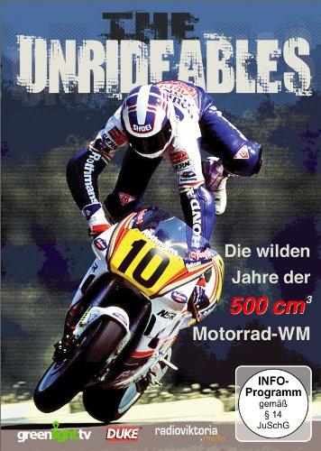 The Unrideables - Die wilden Jahre der 500cc Motorrad-WM