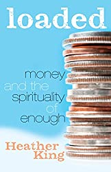 Loaded: Money and the Spirituality of Enough (English Edition)