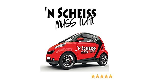 N Scheiß Muss Ich Aufkleber Autotattoo Schriftzüge Zum Verkleben Coole Sprüche Fahrzeug Sticker Kb607 Auto