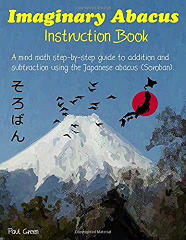 Imaginary Abacus - Instruction book: A mind math step-by-step guide