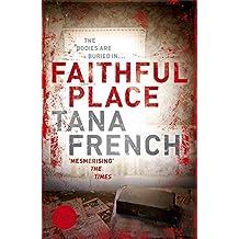Faithful Place by Tana French (2010-07-01)
