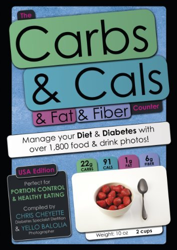 The Carbs & Cals & Fat & Fiber Counter (USA Edition): Manage your Diet & Diabetes with over 1,800 food & drink photos! by Chris Cheyette (2012-10-19)