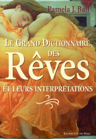 Le grand dictionnaire des rêves et leur...