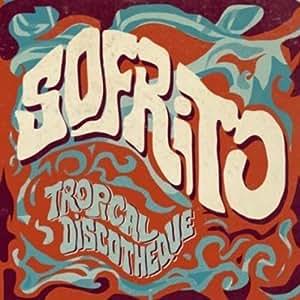 Sofrito - Tropical Discotheque