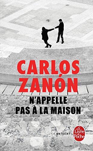 N'appelle pas à la maison par Carlos Zanon