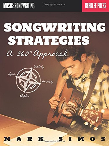 Songwriting Strategies - A 360-Degree Approach (Music: Songwriting)