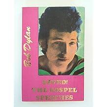 Saved! the Gospel Speeches of Bob Dylan (Hanuman Book No. 36)