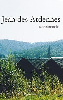 Jean des Ardennes par [Belle, Micheline]