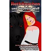 Rotkäppchen und der böse Wolf - Verfolgt, verschleppt, verführt: Ein Erotikmärchen mit der Jungfrau, dem Wolf und anderen Bestien