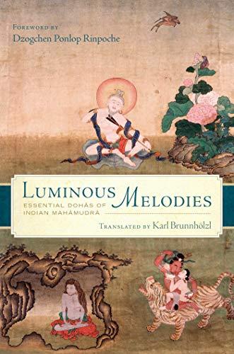 Luminous Melodies: Essential Dohas of Indian Mahamudra