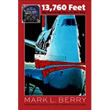 13,760 Feet—My Personal Hole in the Sky (English Edition)