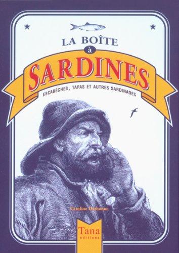 La boîte à sardines : escabèches, tapas et autres sardinades