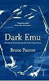 Dark Emu: Aboriginal Australia and the birth of agriculture (English Edition)