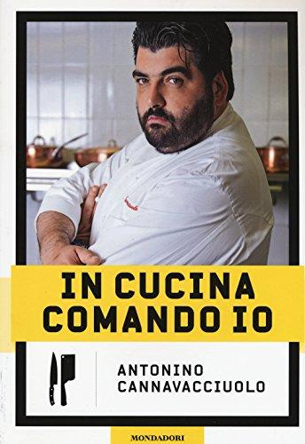 In cucina comando io. Ediz. illustrata (Illustrati. Paperback) por Antonino Cannavacciuolo