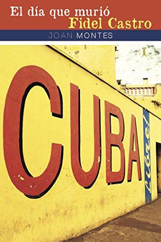 El día que murió Fidel Castro por Joan Montes