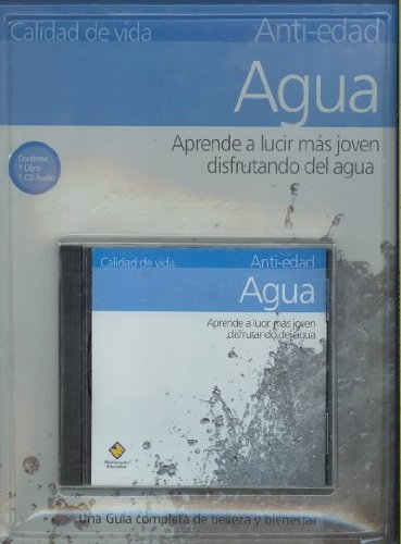 Agua y anti-edad/Water and Anti-Aging: Aprende a lucir mas joven disfrutando del agua/Learn How to Look Younger Enjoying the Water (Calidad De Vida/Quality of Life)