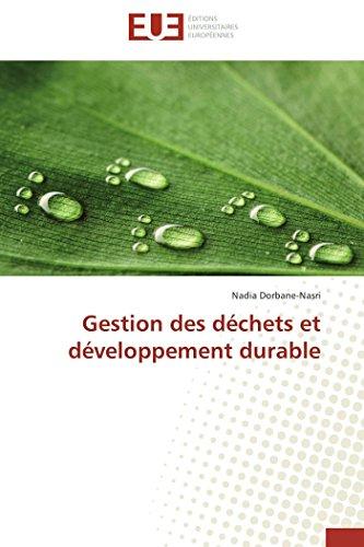Gestion des déchets et développement durable (Omn.Univ.Europ.) par Nadia Dorbane-Nasri