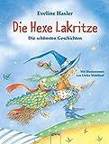 Die Hexe Lakritze: Die schönsten Geschichten - Eveline Hasler
