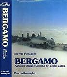 Bergamo. Origini e vicende storiche del centro antico.