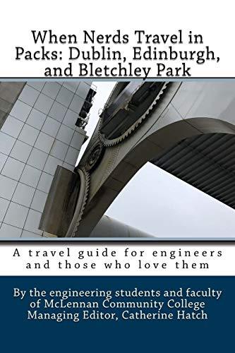 When Nerds Travel in Packs: Dublin, Edinburgh, and Bletchley Park (Lauren Castillo)