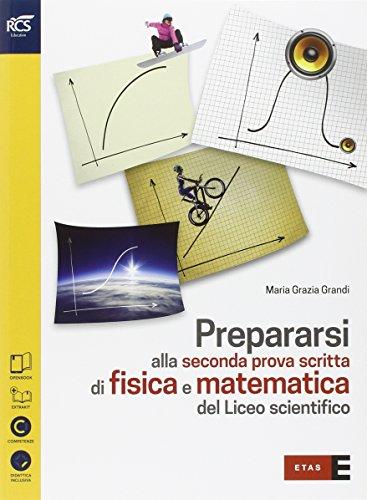 Prepararsi alla seconda prova di fisica e matematica. Extrakit. Per la Scuola media. Con espansione online