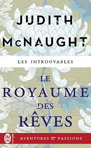 Le royaume des rêves (J'ai lu Aventures & Passions) par Judith McNaught