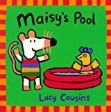 Maisy's Pool (Maisy storybooks) by Lucy Cousins (1999-08-16)