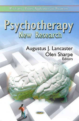Psychotherapy: New Research (Psychiatry - Theory, Applications and Treatments)
