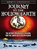UFOTV Presents: Journey To The Hollow Earth - The History, Mythology and Folklore That The Earth Has A Hollow Realm [OV]