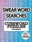 SWEAR WORD SEARCHES - Cussword Puzzles For Adults, 50 Puzzles: 8.5