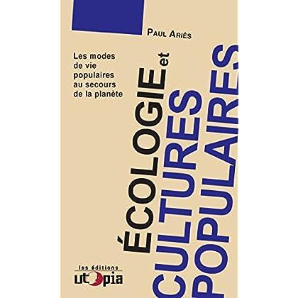 Écologie et cultures populaires: Les modes de vie populaires au secours de la planète (Décroissance)