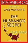 Trivia: The Husband's Secret by Liane...
