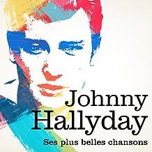 Johnny Hallyday - Ses Plus Belles Chansons