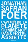 L'avenir de la planète commence dans notre assiette par Foer