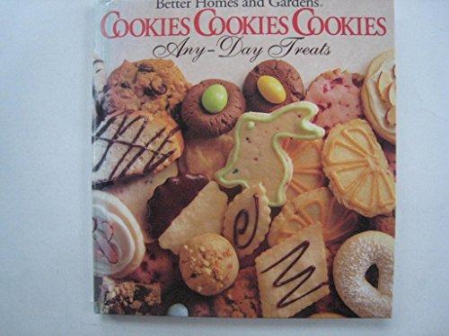 Better Homes and Gardens New Cookbook/Better Homes and Gardens Cookies Cookies Cookies: Any-Day Treats (And Gardens Homes Better Cookies)