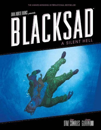 Blacksad: A Silent Hell by Canales, Juan Diaz, Guarnido, Juanjo 1st (first) Edition (7/24/2012)