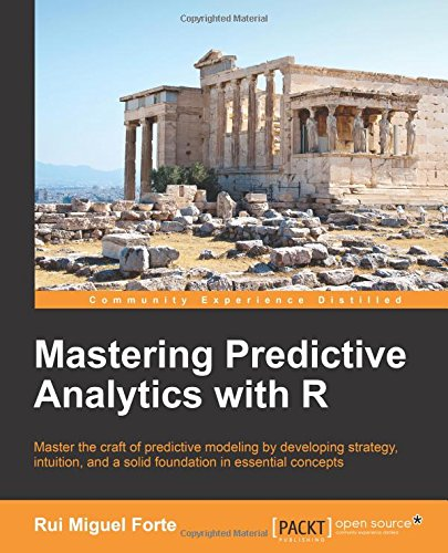 mastering-predictive-analytics-with-r-master-the-craft-of-predictive-modeling-by-developing-strategy
