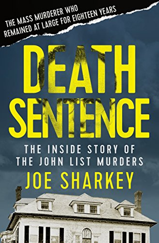 death-sentence-the-inside-story-of-the-john-list-murders-english-edition
