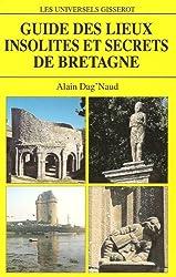 Guide des lieux insolites et secrets de Bretagne