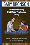 Tell Me One Thing That Made You Happy Today