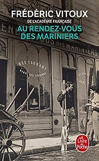 Au rendez-vous des Mariniers par Frédéric Vitoux