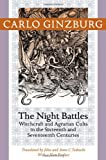 The Night Battles – Witchcraft and Agrarian Cults in the Sixteenth and Seventeenth Centuries