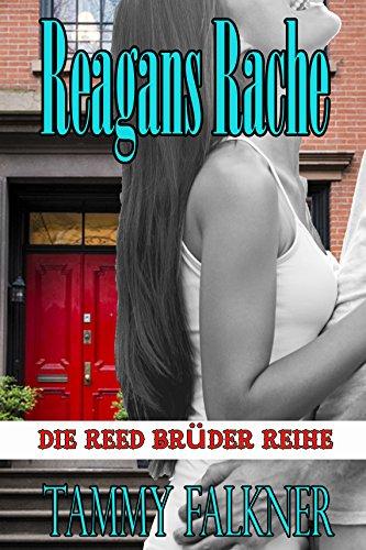 Buchseite und Rezensionen zu 'Reagans Rache  und  das Ende von  Emilys Verlobung (Die Reed Brüder Reihe 5)' von Tammy Falkner
