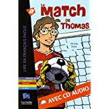 Le Match de Thomas + CD Audio (Boyer) (Lire en français facile Fiction A1)